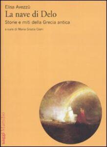 Libro La nave di Delo. Storia e miti della Grecia antica Elisa Avezzù