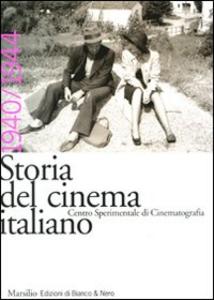 Libro Storia del cinema italiano. Vol. 6: 1940-1944.