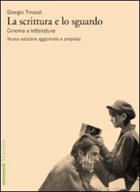 La scrittura e lo sguardo. Cinema e letteratura
