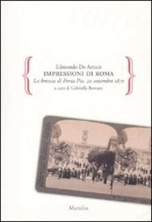Impressioni Di Roma La Breccia Di Porta Pia 20 Settembre