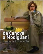 Da Canova a Modigliani. Il volto dell'Ottocento. Catalogo della mostra (Padova, 2 ottobre 2010-27 febbraio 2011)