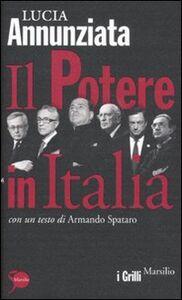 Foto Cover di Il potere in Italia, Libro di Lucia Annunziata, edito da Marsilio