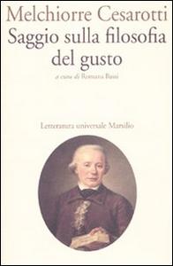 Libro Saggio sulla filosofia del gusto Melchiorre Cesarotti