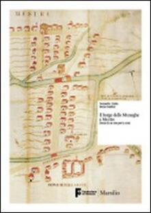 Il borgo delle muneghe a Mestre. Storia di un sito per la città.pdf
