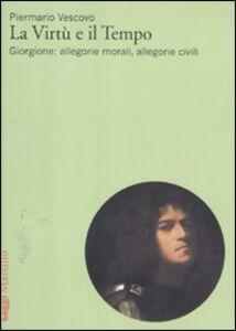 La virtù e il tempo. Giorgione: allegorie morali, allegorie civili