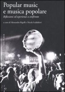 Foto Cover di Popular music e musica popolare. Riflessioni ed esperienze a confronto, Libro di  edito da Marsilio