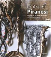 Le arti di Piranesi. Architetto, incisore, antiquario, vedutista, designer. Catalogo della mostra (Venezia, 28 agosto-21 novembre 2010)