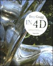 Tony Gragg. In 4D. Dal fluire alla stabilità-Etwas festes aus dem strömenden. Catalogo della mostra (Venezia, 28 agosto 2010-9 gennaio 2011)