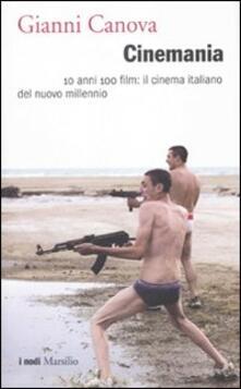 Cinemania. 10 anni 100 film: il cinema italiano del nuovo millennio.pdf