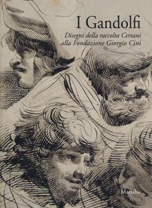 Rallydeicolliscaligeri.it I Gandolfi. Disegni della raccolta Certani alla Fondazione Giorgio Cini. Ediz. a colori Image