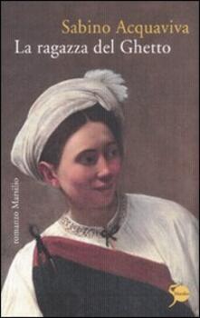La ragazza del ghetto - Sabino Acquaviva - copertina