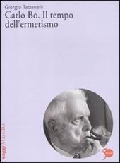 Carlo Bo. Il tempo dell'ermetismo