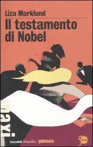 Libro Il testamento di Nobel Liza Marklund