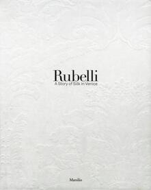 Steamcon.it Rubelli. A story of silk in Venice. Ediz. illustrata Image