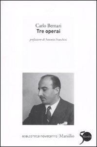 Foto Cover di Tre operai, Libro di Carlo Bernari, edito da Marsilio