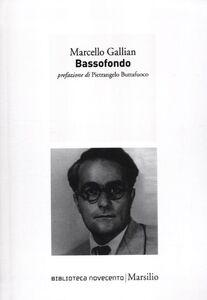 Foto Cover di Bassofondo, Libro di Marcello Gallian, edito da Marsilio