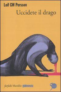 Libro Uccidete il drago Leif G. W. Persson
