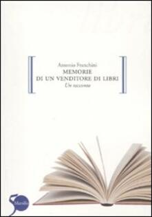 Memorie di un venditore di libri - Antonio Franchini - copertina