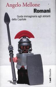 Romani. Guida immaginaria agli abitanti della Capitale