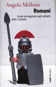 Foto Cover di Romani. Guida immaginaria agli abitanti della Capitale, Libro di Angelo Mellone, edito da Marsilio