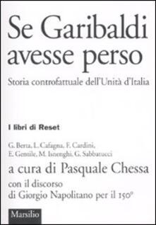 Se Garibaldi avesse perso. Storia controfattuale dellUnità dItalia.pdf