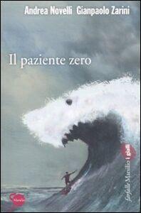 Foto Cover di Il paziente zero, Libro di Andrea Novelli,Gianpaolo Zarini, edito da Marsilio