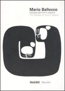 Libro Mario Ballocco. Odissea dell'Homo Sapiens-The Odissey of Homo sapiens. Catalogo della mostra (Roma, 1 ottobre 2010-6 febbraio 2011). Ediz. illustrata