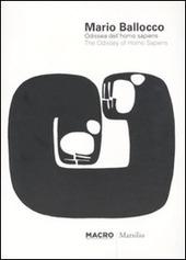 Mario Ballocco. Odissea dell'Homo Sapiens-The Odissey of Homo sapiens. Catalogo della mostra (Roma, 1 ottobre 2010-6 febbraio 2011)