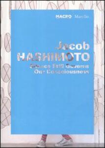 Libro Jacob Hashimoto. Silence still governs our consciousness. Catalogo della mostra (Roma, 1 giugno-11 ottobre 2010. Ediz. italiana e inglese