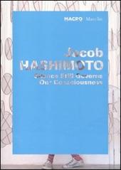 Jacob Hashimoto. Silence still governs our consciousness. Catalogo della mostra (Roma, 1 giugno-11 ottobre 2010. Ediz. italiana e inglese