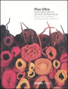 Libro Plus ultra. Opere della collezione Sandretto Re Rebaudengo. CAtalogo della mostra (Roma, 17 dicembre-20 marzo 2011). Ediz. italiana e inglese