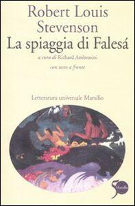 Libro La spiaggia di Falesà. Testo inglese a fronte Robert L. Stevenson