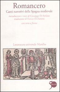 Foto Cover di Romancero. Canti narrativi della Spagna medievale. Testo spagnolo a fronte, Libro di  edito da Marsilio