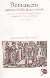 Romancero. Canti narrativi della Spagna medievale. Testo spagnolo a fronte