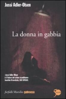 La donna in gabbia - Jussi Adler-Olsen - copertina