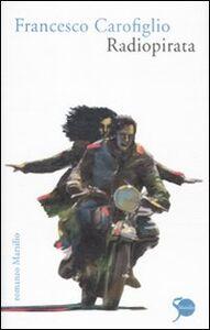 Libro Radiopirata Francesco Carofiglio