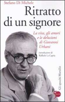 Ritratto di un signore. La vita, gli amori e le delusioni di Giovanni Urbani.pdf