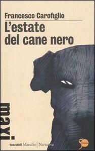 Foto Cover di L' estate del cane nero, Libro di Francesco Carofiglio, edito da Marsilio