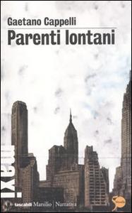 Libro Parenti lontani Gaetano Cappelli