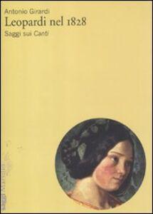 Libro Leopardi nel 1828. Saggi sui «Canti» Antonio Girardi