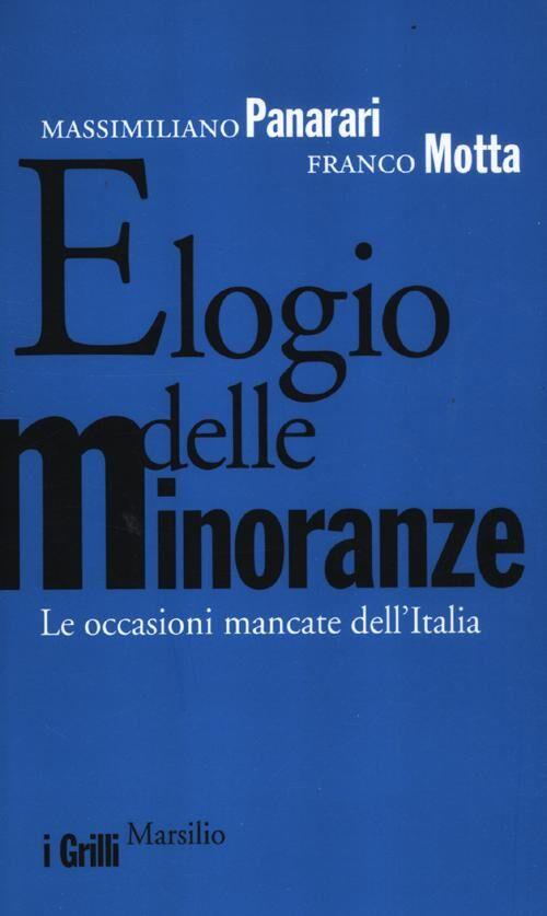 Elogio delle minoranze. Le occasioni mancate dell'Italia