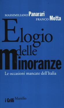 Elogio delle minoranze. Le occasioni mancate dell'Italia - Massimiliano Panarari,Franco Motta - copertina