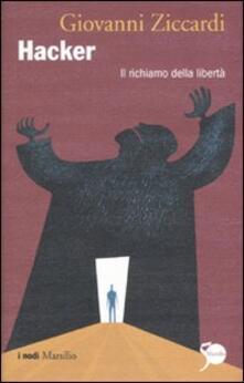 Hacker. Il richiamo della libertà - Giovanni Ziccardi - copertina