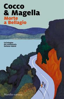 Morte a Bellagio. Un'indagine del commissario Stefania Valenti - Cocco & Magella - copertina