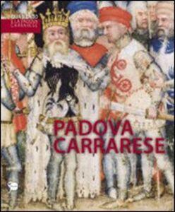 Libro Guariento e la Padova carrarese. Catalogo della mostra (Padova, 16 aprile-31 luglio 2011). Ediz. illustrata