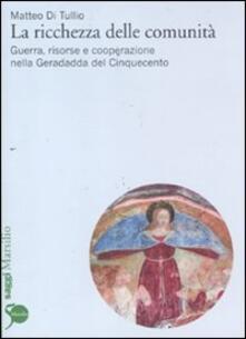 La ricchezza delle comunità. Guerra, risorse e cooperazione nella Geradadda del Cinquecento.pdf