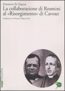 Libro La collaborazione di Rosmini al «Risorgimento» di Cavour Giovanni Di Capua