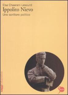 Ippolito Nievo. Uno scrittore politico - Elsa Chaarani Lesourd - copertina