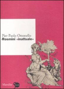 Foto Cover di Rosmini «inattuale», Libro di P. Paolo Ottonello, edito da Marsilio