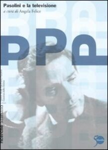 Foto Cover di Pasolini e la televisione, Libro di  edito da Marsilio